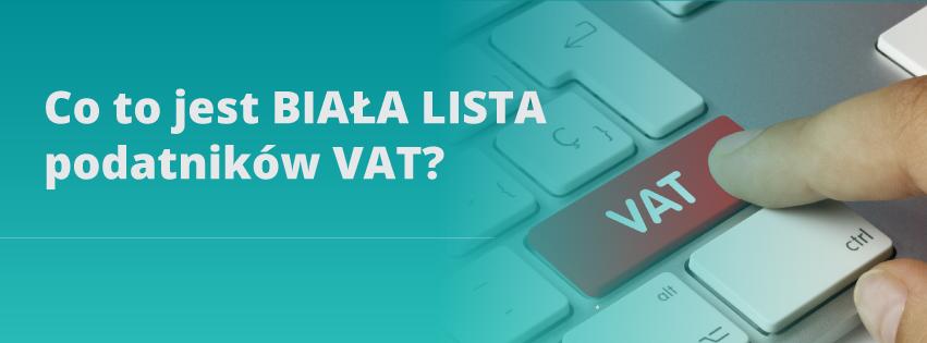 Co to jest biała lista podatników VAT?